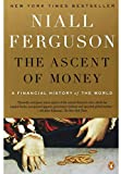 The Ascent of Money: A Financial History of the