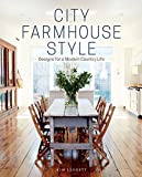 img - for City Farmhouse Style: Designs for a Modern Country Life book / textbook / text book