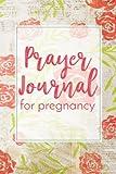 Prayer Journal For Pregnancy: Blank Prayer Journal