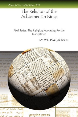 Download The Religion of the Achaemenian Kings (Analecta Gorgiana) ebook