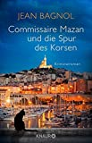 Commissaire Mazan und die Spur des Korsen: Kriminalroman (Ein Fall für Commissaire Mazan, Band 3)