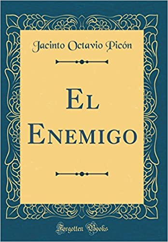 El Enemigo (Classic Reprint) (Spanish Edition): Jacinto Octavio Picon: 9780266446880: Amazon.com: Books