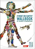 The What on Earth? Wallbook of Science & Engineering: A Timeline of inventions from the Stone Ages to the present day