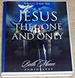 Jesus,the One and Only Audiotapes, Beth Moore, 0767397746