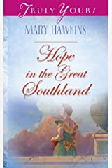 Hope In The Great Southland: Book 2 (Truly Yours Digital Editions 320) Kindle Edition