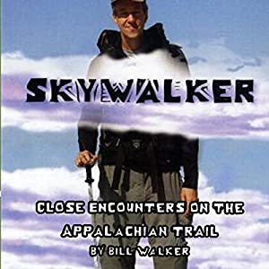 Skywalker: Close Encounters on the Appalachian Trail Audiobook