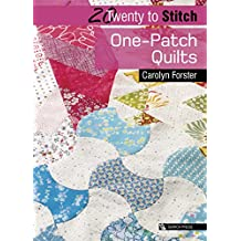 20 to Stitch: One-Patch Quilts (Twenty to Make)