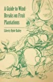 img - for A Guide to Wind-Breaks on Fruit Plantations book / textbook / text book