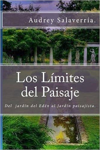 Los Límites del Paisaje: Del jardín del Edén al Jardín Paisajista ...
