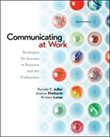 Communicating at Work: Strategies for Success in Business and the Professions, 11th Edition Front Cover