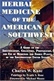 Herbal Medicine of the American Southwest, Charles W. Kane, 0977133303