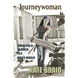 Journeywoman: Swinging a Hammer in a Man's World
