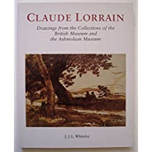 Claude Lorrain: Drawings from the Collections of the British Museum and the Ashmolean Museum (Art History) by J.J.L. Whiteley (Illustrated, Jul 1998) Paperback