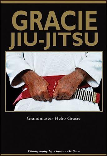 Gracie Jiu-Jitsu: The Master Text: Helio Gracie