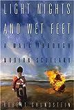 Light Nights and Wet Feet, Robert H. Grundstein, 0595141153