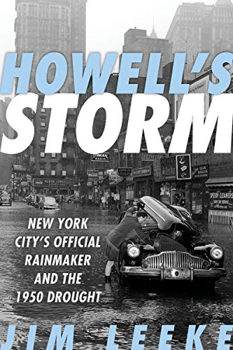 Howell's Storm: New York City's Official Rainmaker and the 1950 Drought (English Edition)