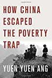 "Yuen Yuen Ang, ""How China Escaped the Poverty Trap"" (Cornell UP, 2016)"