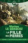 La Fille des pierres, tome 1 : La Chute du Guetteur par Le Goascoz