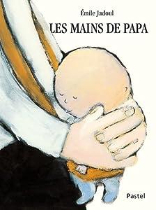 """Afficher """"Les mains de papa"""""""