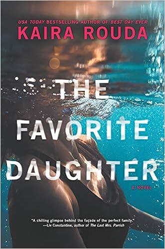 The Favorite Daughter: Kaira Rouda: 9781525835148: Books