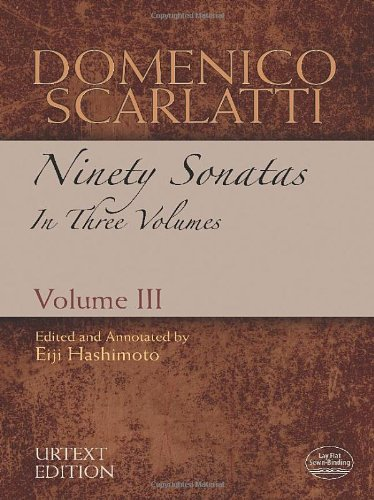 Domenico Scarlatti: Ninety Sonatas in Three Volumes, Volume III (Dover Music for - 3 Keyboard Sonatas