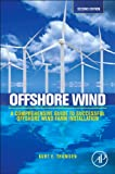 Offshore Wind : A Comprehensive Guide to Successful Offshore Wind Farm Installation, Thomsen, Kurt, 0124104223