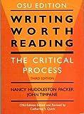 Writing Worth Reading - The Critical Process - Third Edition - OSU Edition