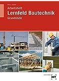 Lernfeld Bautechnik, Grundstufe, Arbeitsheft