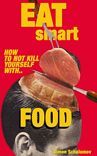 EAT SMART: How to improve your Metabolism, Your Health and delay aging through the right nutrition