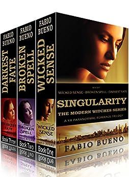 Box Set: Singularity - The Modern Witches Series: Books 1-3 (Wicked Sense, Broken Spell, Darkest Fate): A YA Paranormal Romance Trilogy by [Bueno, Fabio]