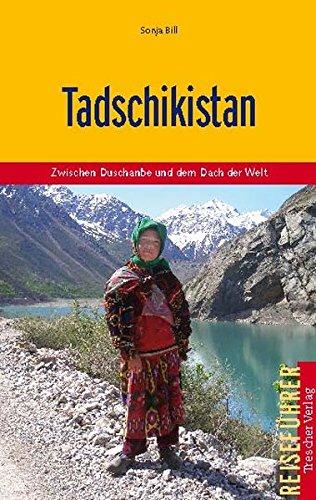 Tadschikistan - Zwischen Duschanbe und dem Dach der Welt (Trescher-Reihe Reisen)