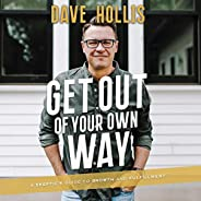 Get Out of Your Own Way: A Skeptic's Guide to Growth and Fulfill