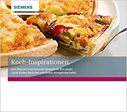 Koch Inspirationen Siemens Kochbuch Amazonde Bsh Hausgeräte