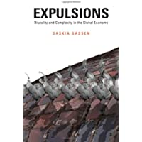 Expulsions: Brutality and Complexity in the Global Economy