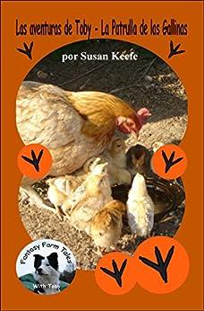 La Patrulla de las Gallinas (Fantasy Farm Tales nº 2) (Spanish Edition) by [Keefe, Susan]