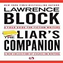 The Liar's Companion: A Field Guide for Fiction Writers Audiobook by Lawrence Block Narrated by Robert Sams
