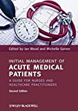 img - for Initial Management of Acute Medical Patients: A Guide for Nurses and Healthcare Practitioners (2012-04-23) book / textbook / text book