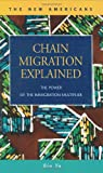Chain Migration Explained : The Power of the Immigration Multiplier, Yu, Bin, 1593322356