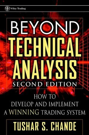 Beyond technical analysis how to develop and implement a winning trading system
