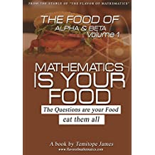 The food of the Alpha and Beta 1: Mathematics is your food
