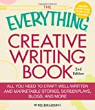 The Everything Creative Writing Book, Wendy Burt-Thomas, 1440501521