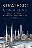Strategic Consulting: Tools and methods for successful strategy missions