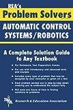 Automatic Control Systems/Robotics, Research & Education Association Editors, 0878915427