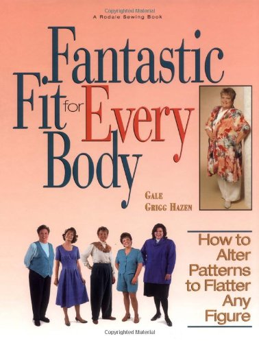 Fantastic Fit For Everybody: How to Alter Patterns to Flatter Your Figure (A Rodale Sewing - Patterns Fantastic