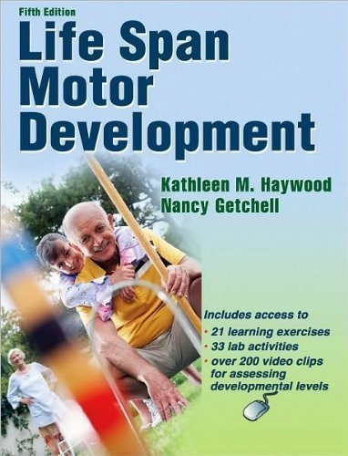 K. Haywood's N. Getchell's Life Span Motor (Life Span Motor Development - 5th Edition w/Web Resource - Motor Life Span Development