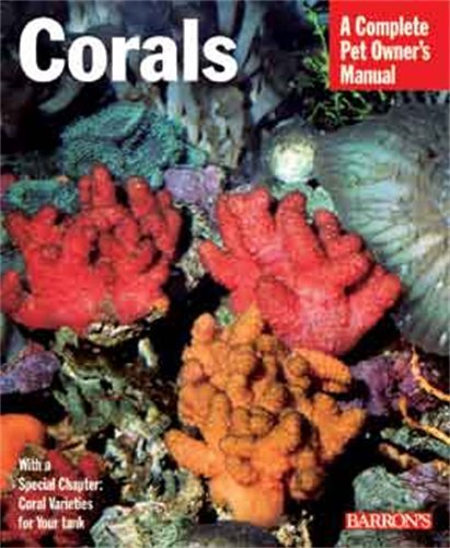 Corals (Complete Pet Owner's Manuals)