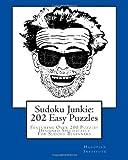 Sudoku Junkie: 202 Easy Puzzles, Hagopian Institute, 1456412655