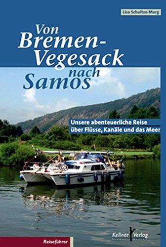 Von Bremen-Vegesack nach Samos: Unsere abenteuerliche Reise über Flüsse, Kanäle und das Meer