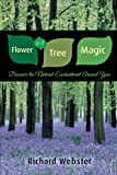 Flower and Tree Magic, Richard Webster, 073871349X