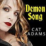 Demon Song: Blood Singer Series, Book 3 | Cat Adams